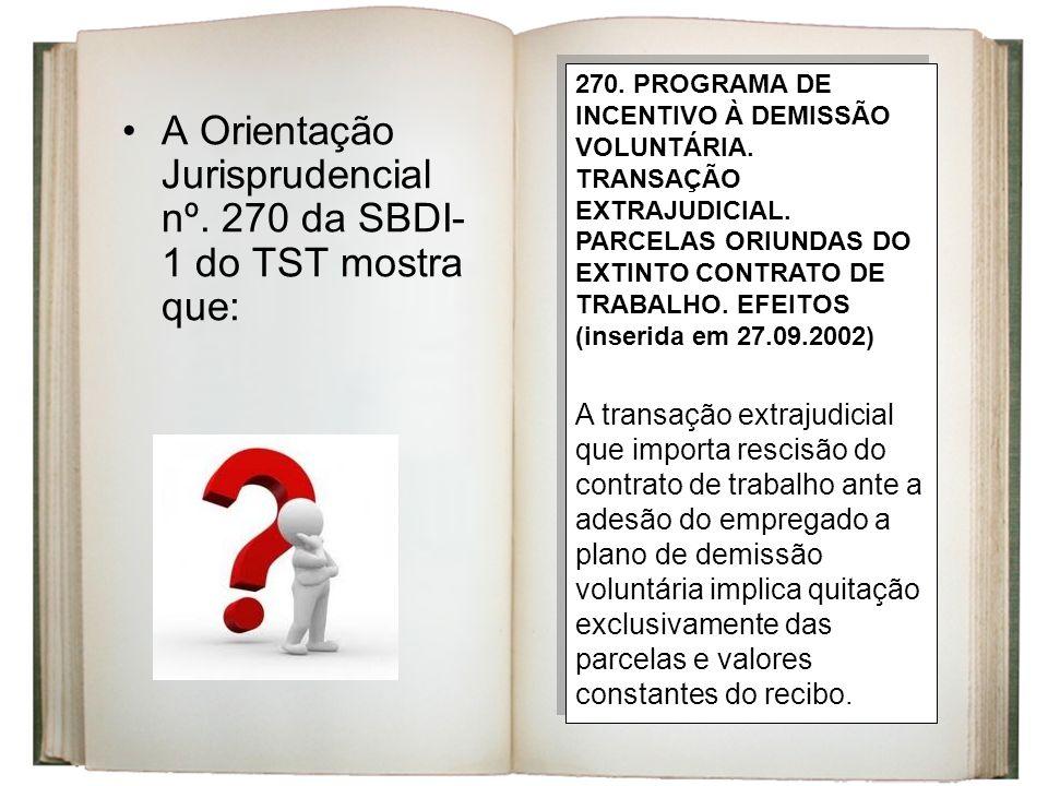 A Orientação Jurisprudencial nº. 270 da SBDI-1 do TST mostra que: