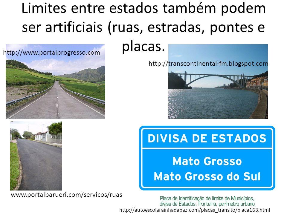Limites entre estados também podem ser artificiais (ruas, estradas, pontes e placas.