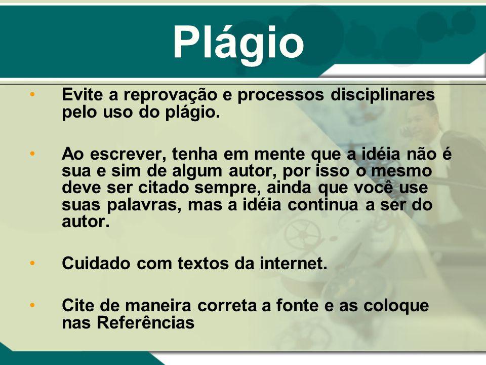 PlágioEvite a reprovação e processos disciplinares pelo uso do plágio.