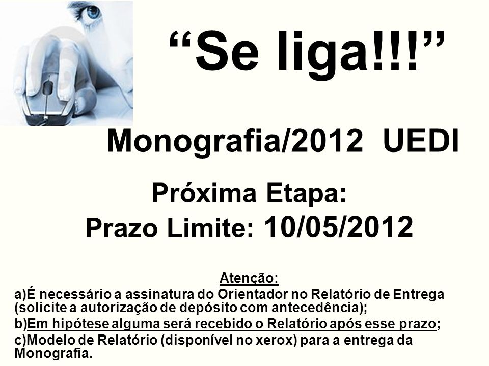 Se liga!!! Monografia/2012 UEDI Próxima Etapa: