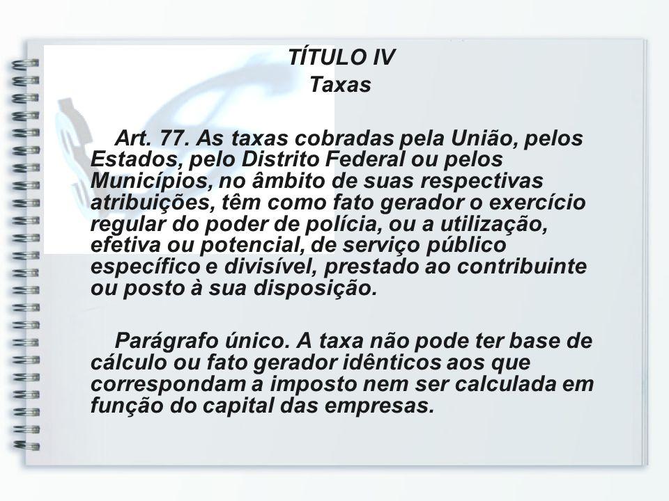 TÍTULO IV Taxas.