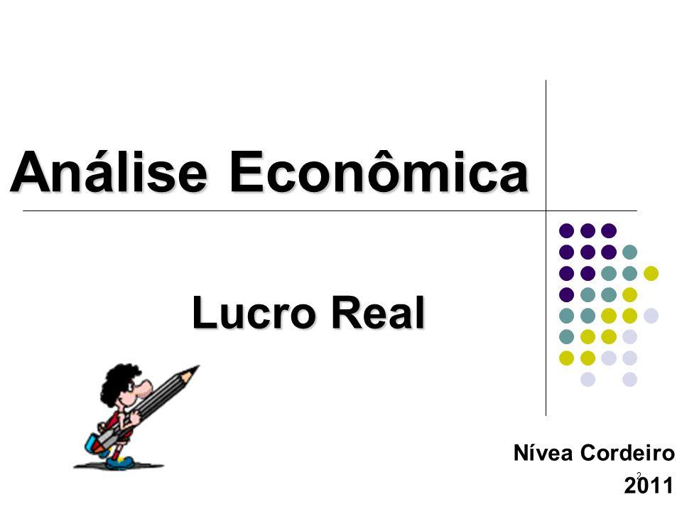 Análise Econômica Lucro Real Nívea Cordeiro 2011