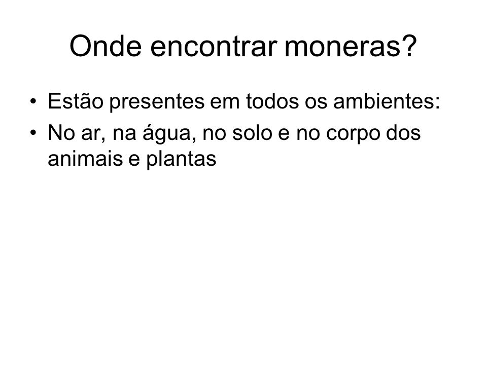 Onde encontrar moneras