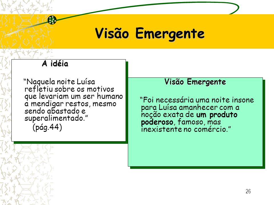 Visão Emergente A idéia