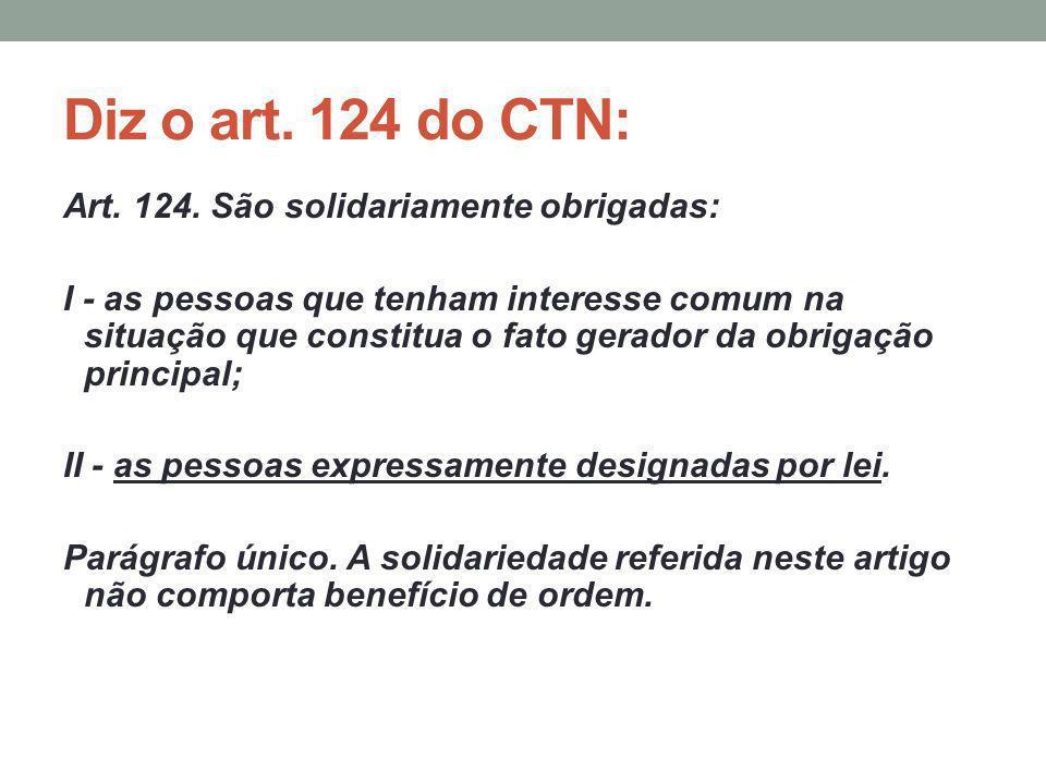 Diz o art. 124 do CTN: