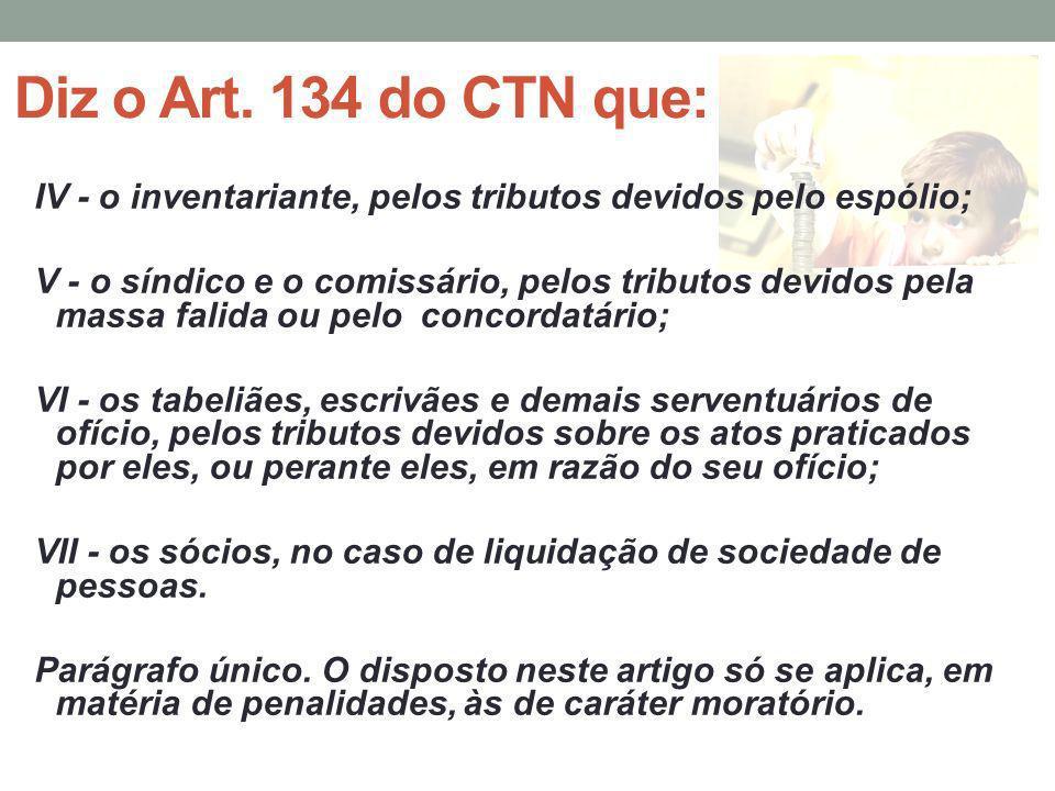 Diz o Art. 134 do CTN que: