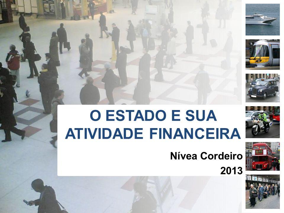 O ESTADO E SUA ATIVIDADE FINANCEIRA