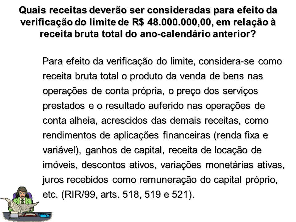 Quais receitas deverão ser consideradas para efeito da verificação do limite de R$ 48.000.000,00, em relação à receita bruta total do ano-calendário anterior