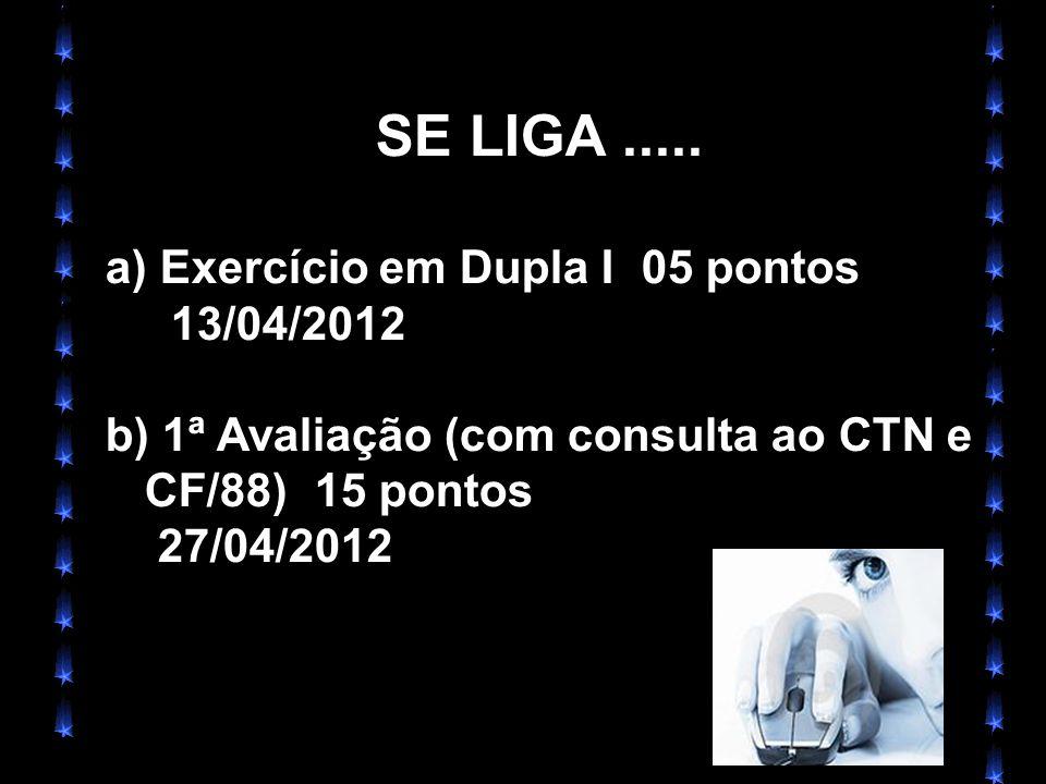 SE LIGA ..... Exercício em Dupla I 05 pontos 13/04/2012