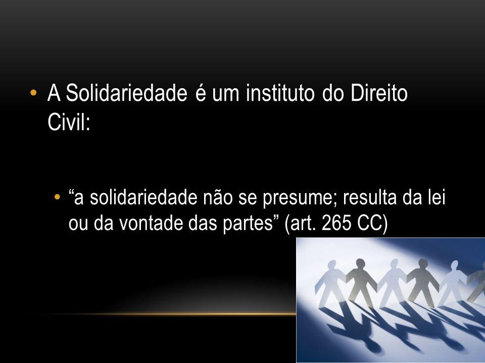A Solidariedade é um instituto do Direito Civil: