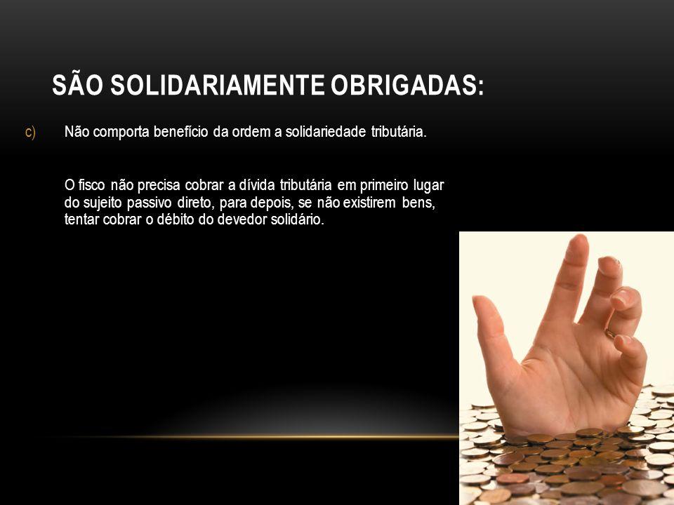 SÃO SOLIDARIAMENTE OBRIGADAS: