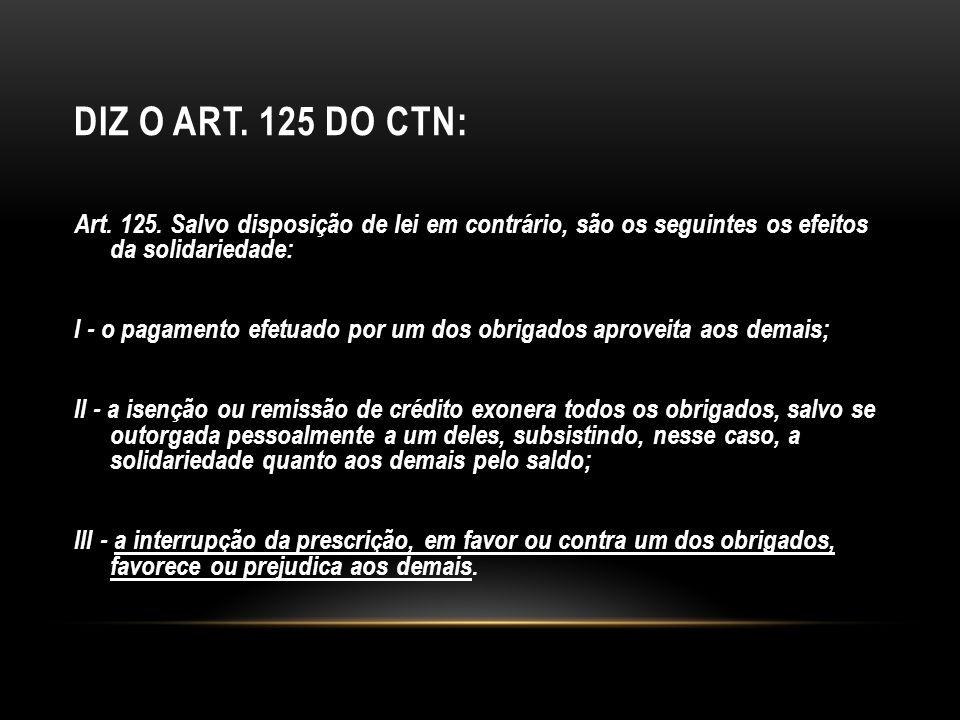 Diz o art. 125 do CTN: