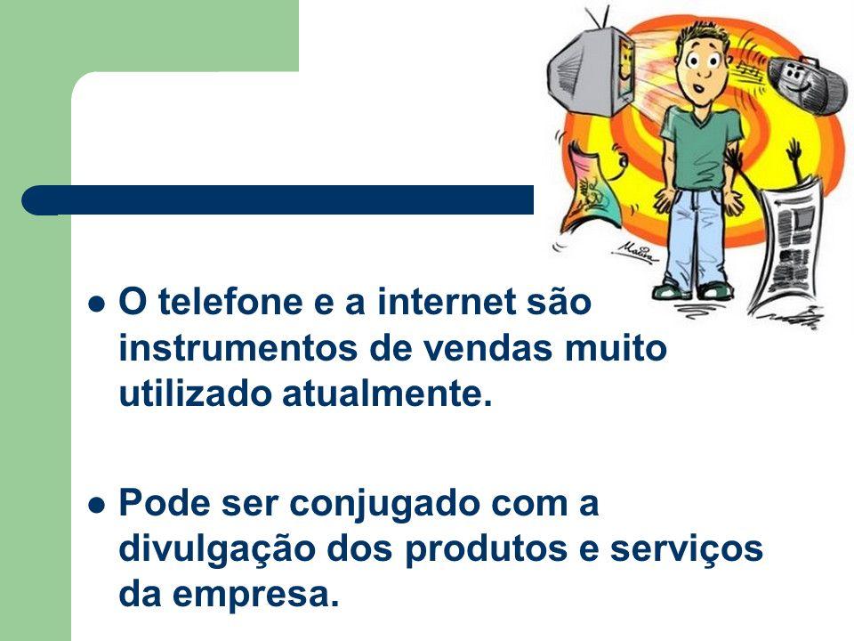 O telefone e a internet são instrumentos de vendas muito utilizado atualmente.