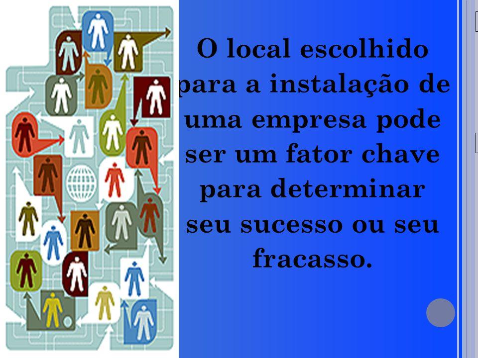 20/05/09 O local escolhido para a instalação de uma empresa pode ser um fator chave para determinar seu sucesso ou seu fracasso.