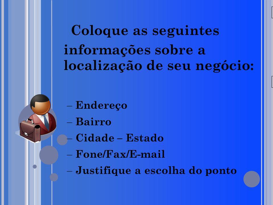 Coloque as seguintes informações sobre a localização de seu negócio: