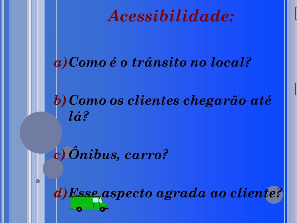 Acessibilidade: Como é o trânsito no local