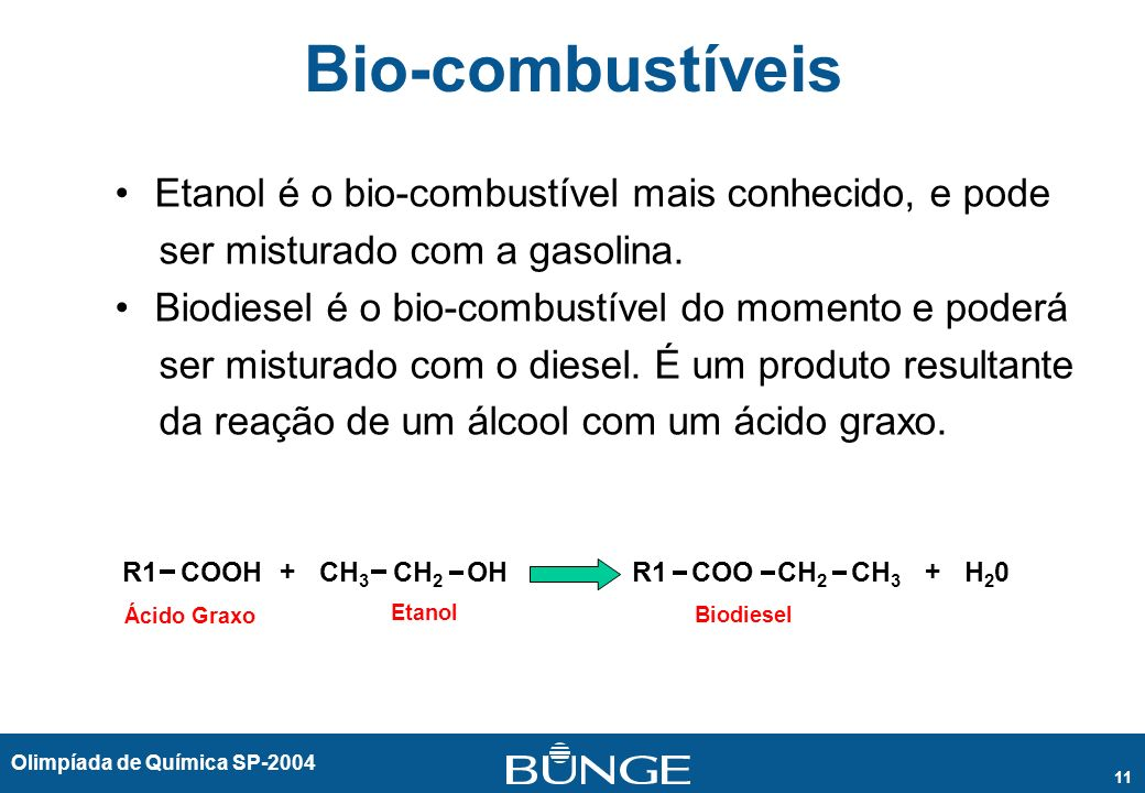 Bio-combustíveis Etanol é o bio-combustível mais conhecido, e pode