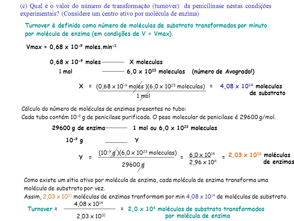 (c) Qual é o valor do número de transformação (turnover) da penicilinase nestas condições experimentais (Considere um centro ativo por molécula de enzima)
