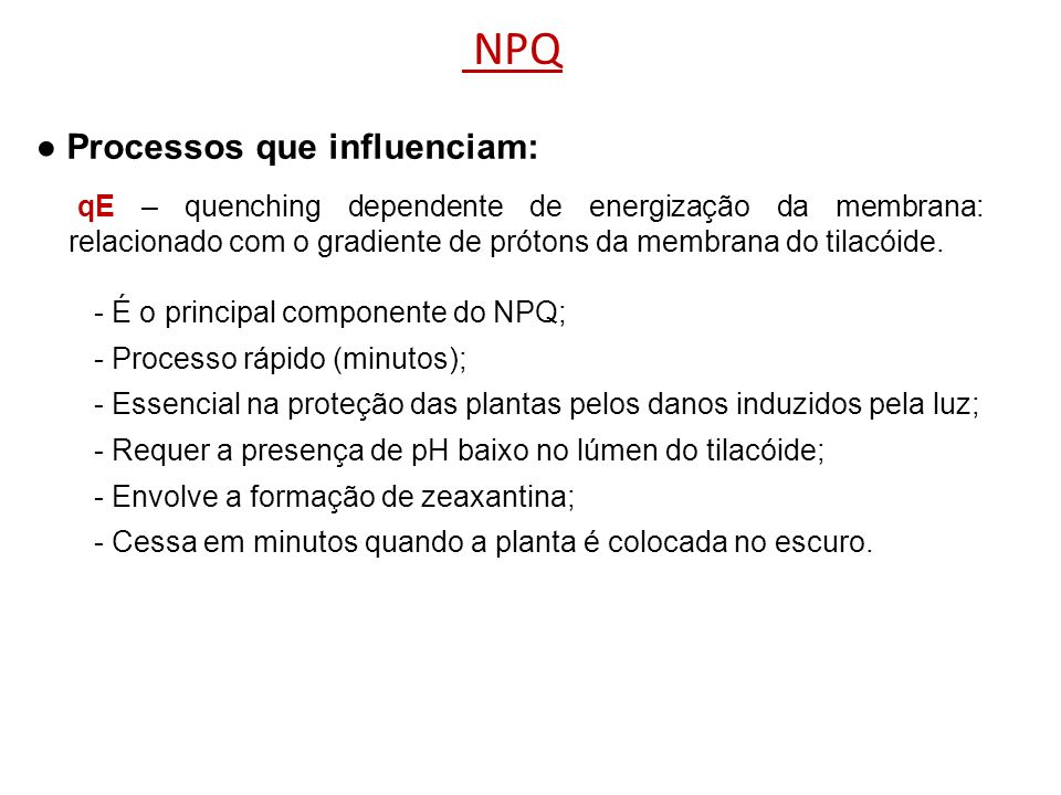 NPQ ● Processos que influenciam: