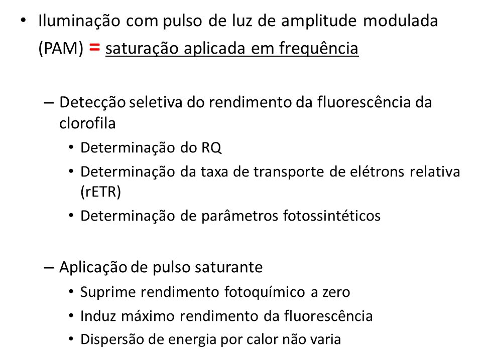 Iluminação com pulso de luz de amplitude modulada (PAM) = saturação aplicada em frequência