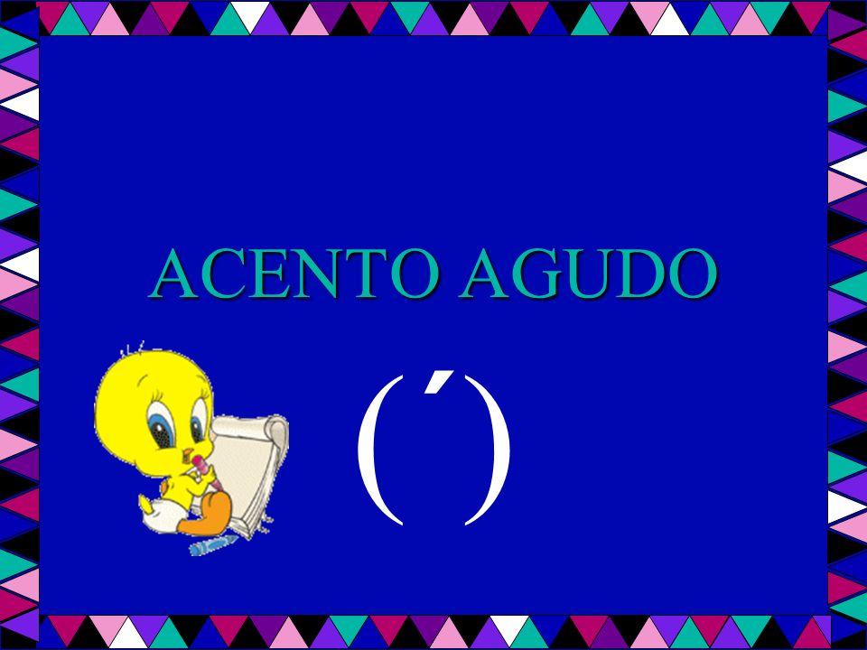 ACENTO AGUDO (´)