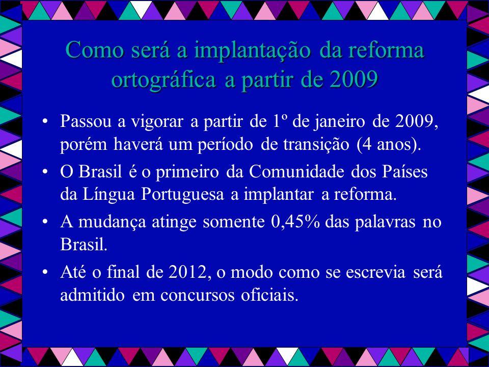 Como será a implantação da reforma ortográfica a partir de 2009
