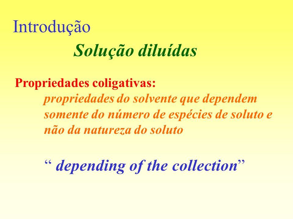 Introdução Solução diluídas depending of the collection