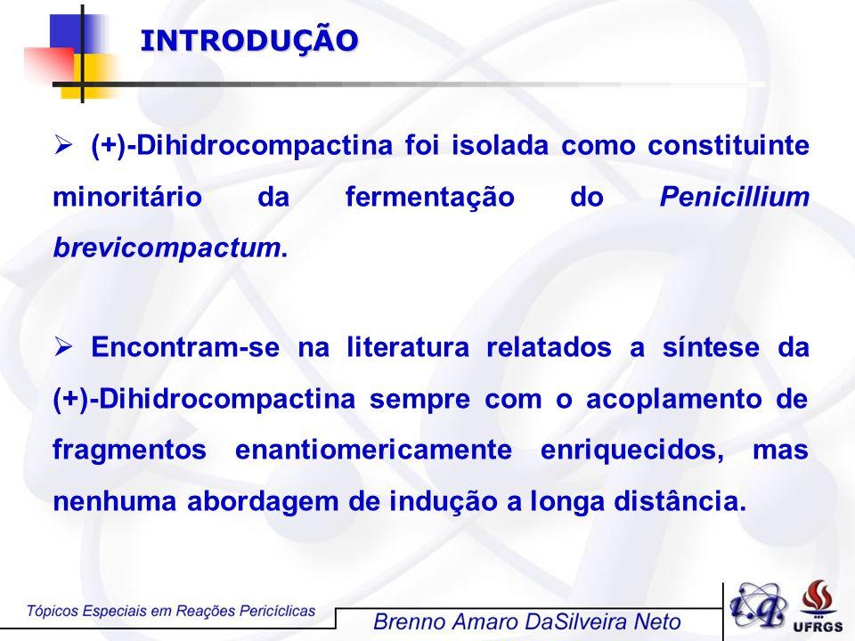 INTRODUÇÃO (+)-Dihidrocompactina foi isolada como constituinte minoritário da fermentação do Penicillium brevicompactum.