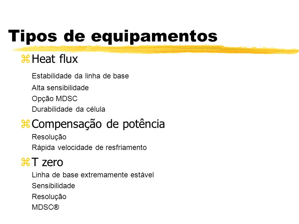 Tipos de equipamentos Estabilidade da linha de base Heat flux