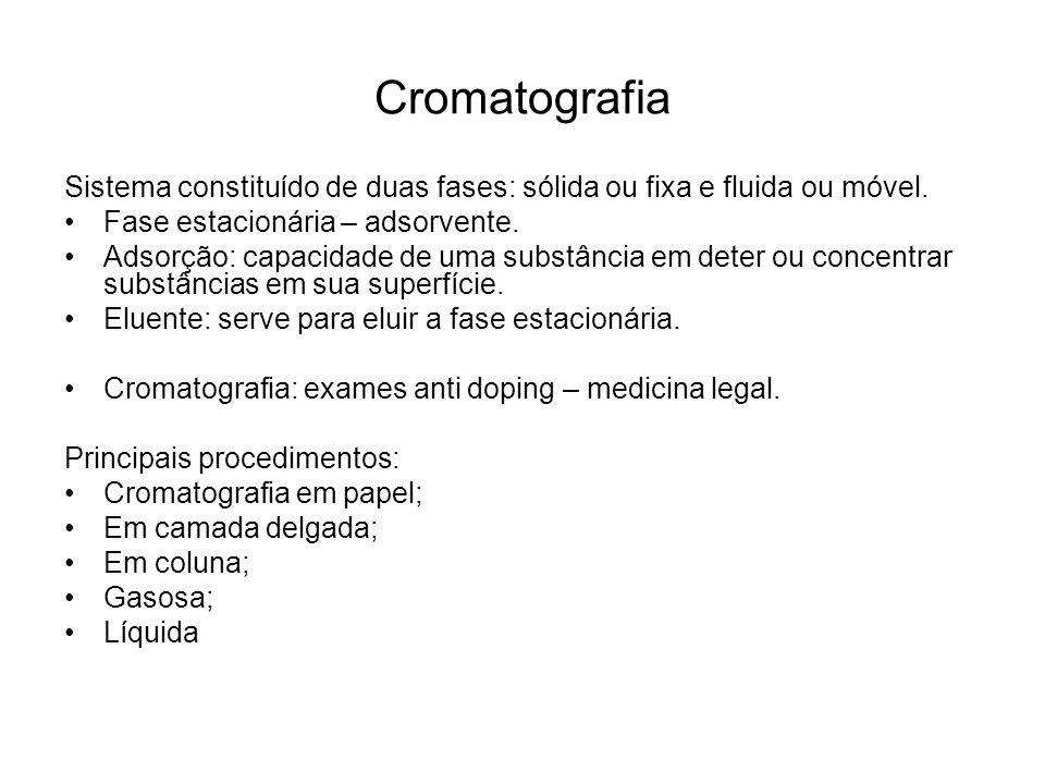 CromatografiaSistema constituído de duas fases: sólida ou fixa e fluida ou móvel. Fase estacionária – adsorvente.