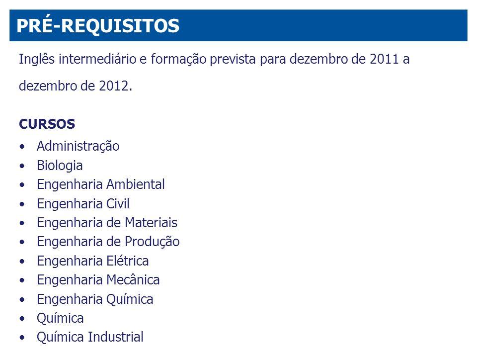 PRÉ-REQUISITOSInglês intermediário e formação prevista para dezembro de 2011 a. dezembro de 2012. CURSOS.