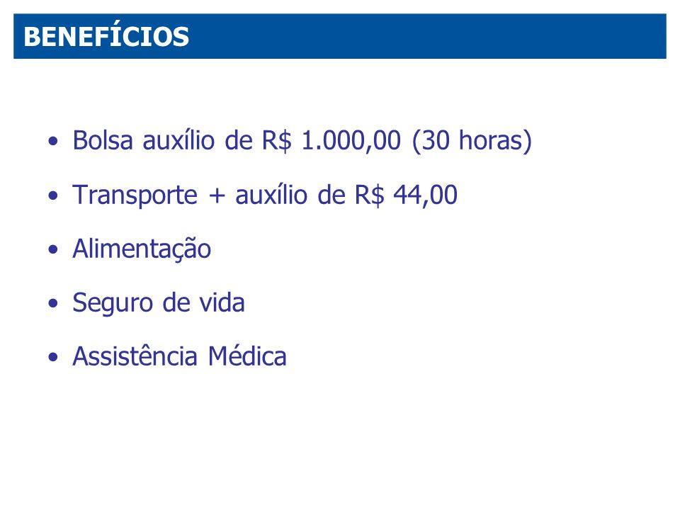 BENEFÍCIOSBolsa auxílio de R$ 1.000,00 (30 horas) Transporte + auxílio de R$ 44,00. Alimentação. Seguro de vida.