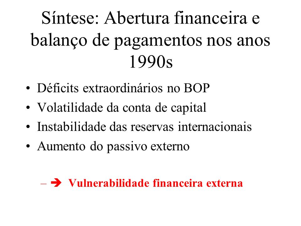 Síntese: Abertura financeira e balanço de pagamentos nos anos 1990s