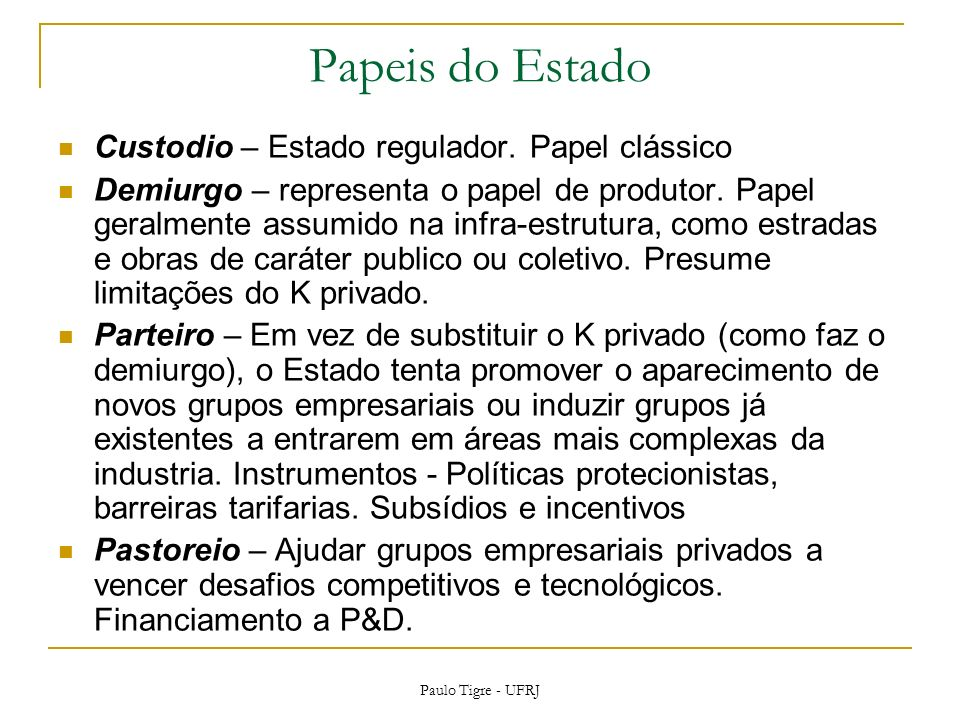 Papeis do Estado Custodio – Estado regulador. Papel clássico