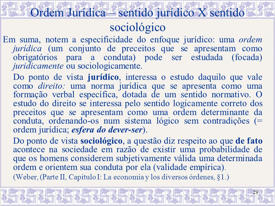 Ordem Jurídica – sentido jurídico X sentido sociológico