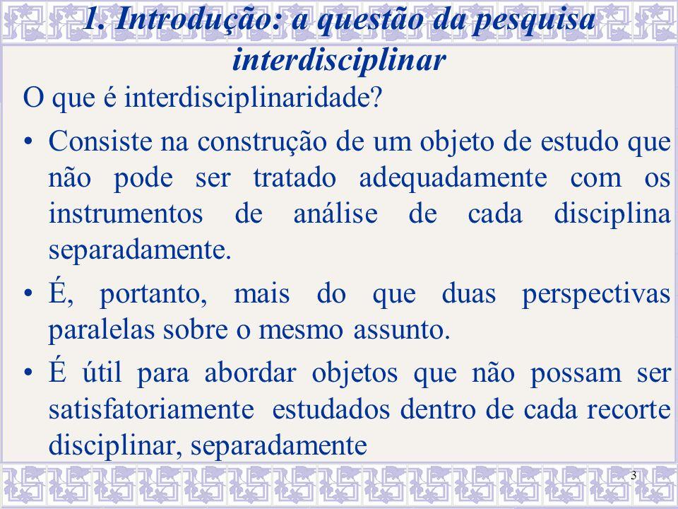 1. Introdução: a questão da pesquisa interdisciplinar