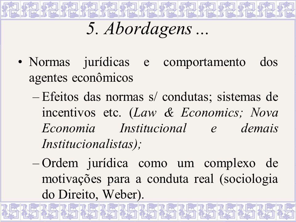 5. Abordagens ... Normas jurídicas e comportamento dos agentes econômicos.