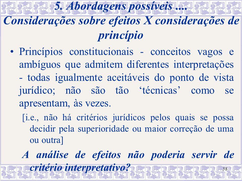 5. Abordagens possíveis .... Considerações sobre efeitos X considerações de princípio