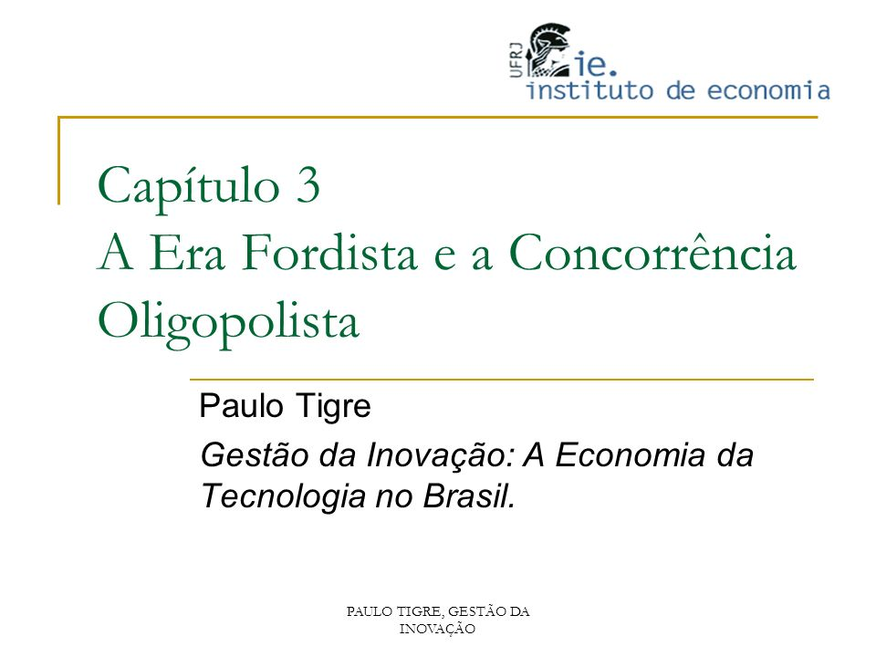 Capítulo 3 A Era Fordista e a Concorrência Oligopolista