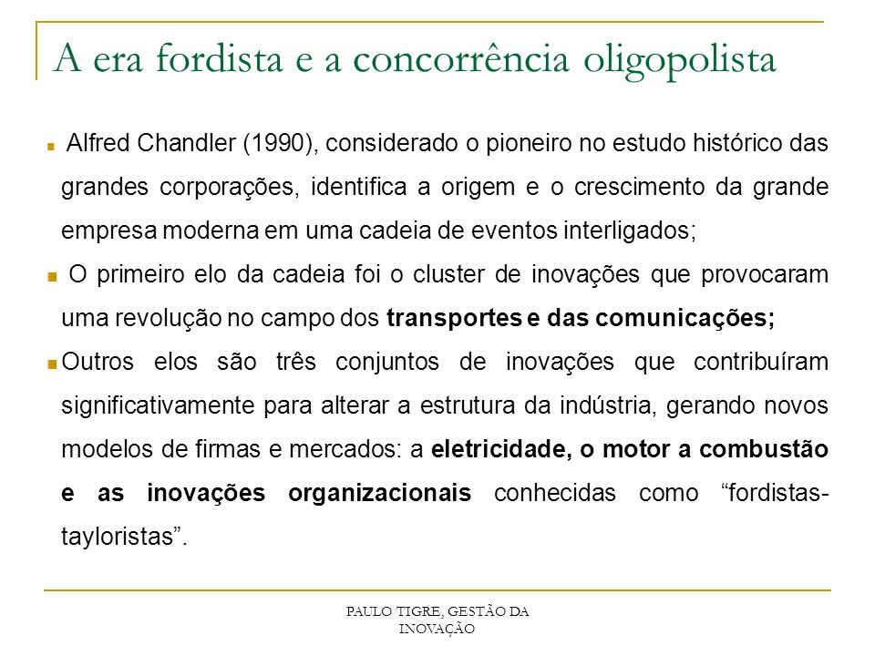 A era fordista e a concorrência oligopolista