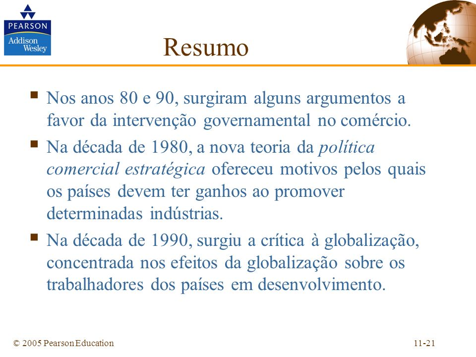 Resumo Nos anos 80 e 90, surgiram alguns argumentos a favor da intervenção governamental no comércio.