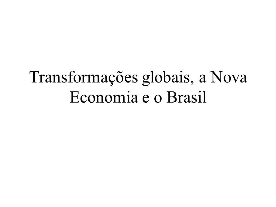 Transformações globais, a Nova Economia e o Brasil
