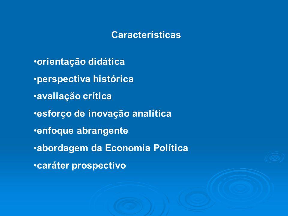 Características orientação didática. perspectiva histórica. avaliação crítica. esforço de inovação analítica.