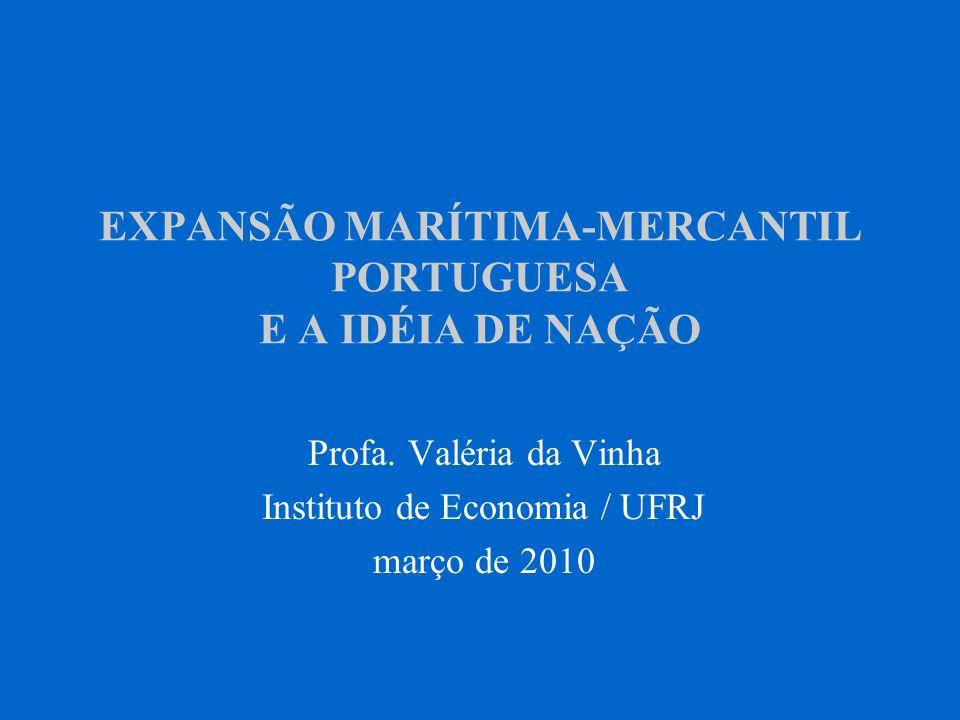 EXPANSÃO MARÍTIMA-MERCANTIL PORTUGUESA E A IDÉIA DE NAÇÃO