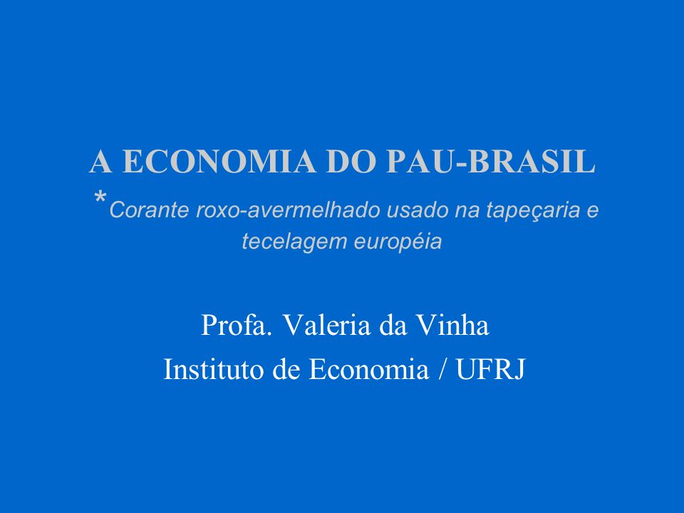 Profa. Valeria da Vinha Instituto de Economia / UFRJ