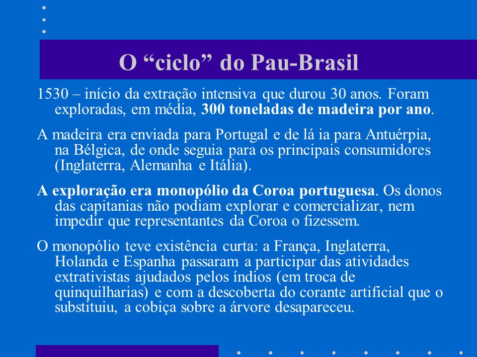 O ciclo do Pau-Brasil