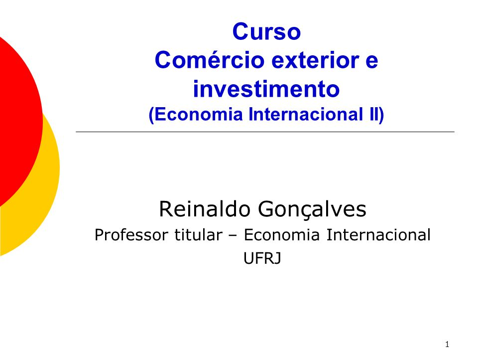 Curso Comércio exterior e investimento (Economia Internacional II)