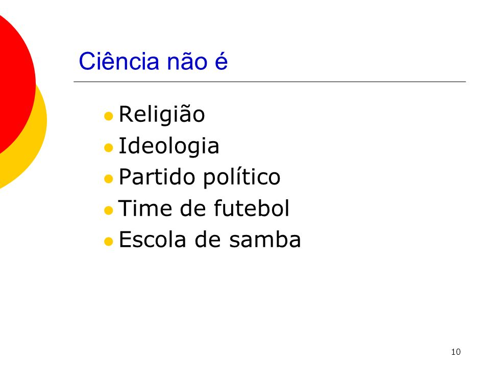 Ciência não é Religião Ideologia Partido político Time de futebol