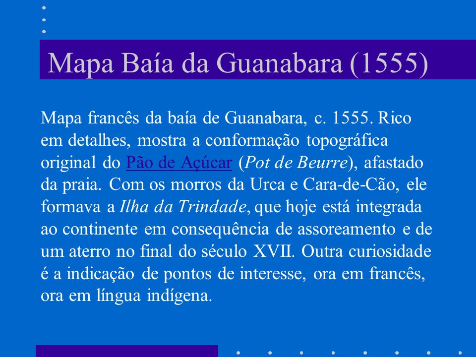 Mapa Baía da Guanabara (1555)