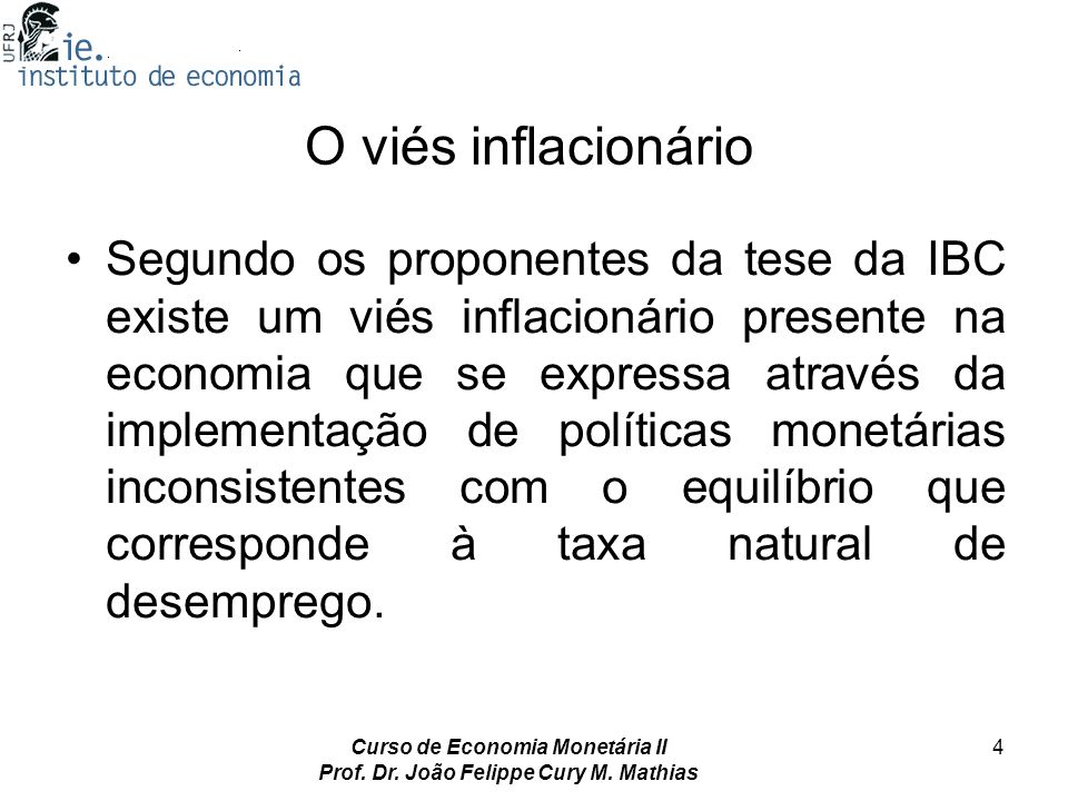Curso de Economia Monetária II Prof. Dr. João Felippe Cury M. Mathias
